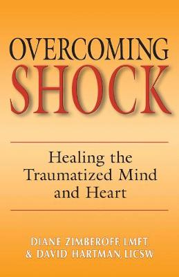 Overcoming Shock: Healing the Traumatized Mind and Heart (Paperback)
