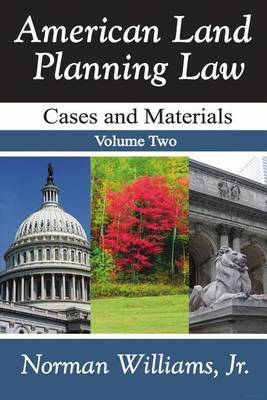 American Land Planning Law: Cases and Materials, Two Volume Set (Hardback)