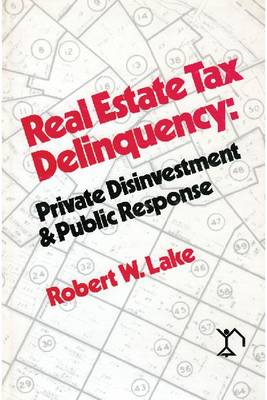 Real Estate Tax Delinquency: Private Investment and Public Response (Hardback)