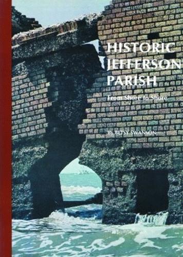Historic Jefferson Parish: From Shore to Shore (Paperback)