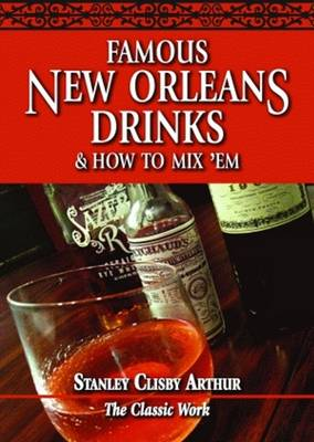 Famous New Orleans Drinks and How to Mix 'Em (Paperback)