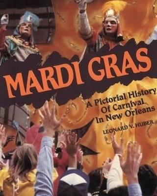 Mardi Gras: A Pictorial History of Carnival in New Orleans (Paperback)