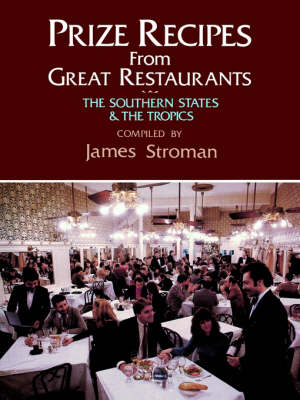 Prize Recipes from Great Restaurants: The Southern States and the Tropics (Paperback)