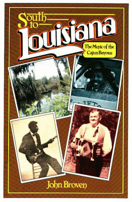 South To Louisiana: The Music of the Cajun Bayous (Paperback)