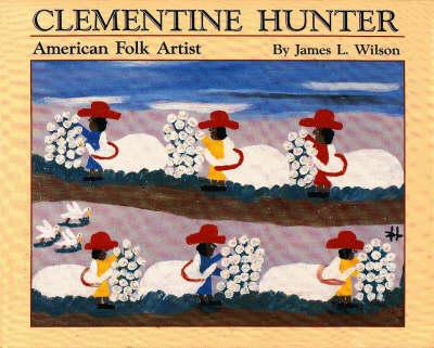 Clementine Hunter: American Folk Artist (Hardback)