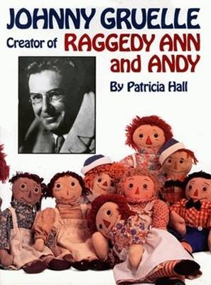Johnny Gruelle, Creator of Raggedy Ann and Andy (Hardback)