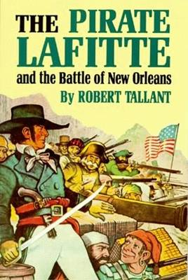 Pirate Lafitte and the Battle of New Orleans, The (Paperback)