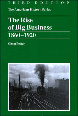 The Rise of Big Business: 1860-1920 - The American History Series (Paperback)
