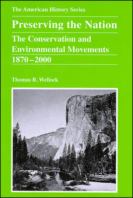 Preserving the Nation: The Conservation and Environmental Movements, 1870-2000 (Paperback)