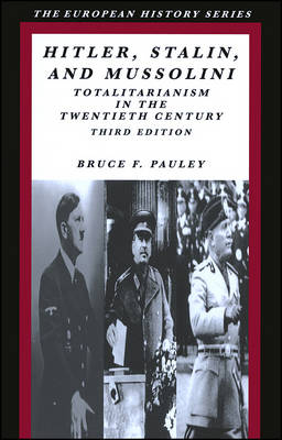 Hitler, Stalin and Mussolini: Totalitarianism in the Twentieth Century (Paperback)