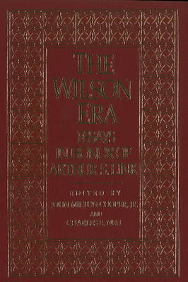 Wilson Era: Essays in Honor of Arthur S.Link (Paperback)