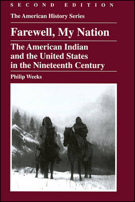 Farewell My Nation: The American Indian and the United States in the Nineteenth Century - American History S. (Hardback)
