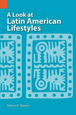 A Look at Latin American Lifestyles - International Museum of Cultures (Paperback)