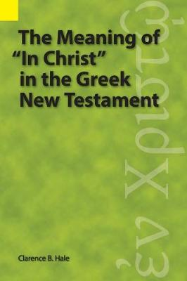 The Meaning of in Christ in the Greek New Testament (Paperback)