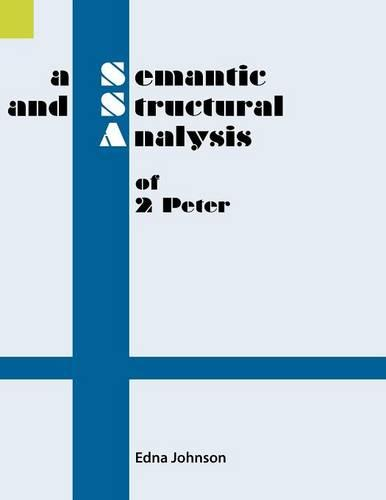 A Semantic and Structural Analysis of 2 Peter - Summer Institute of Linguistics Publications in Literacy (Paperback)