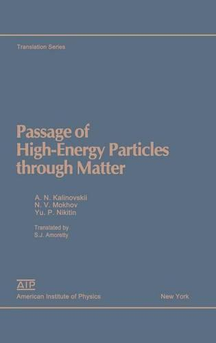 Passage of High Energy Particles through Matter (Hardback)