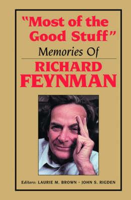 'Most of the Good Stuff': Memories of Richard Feynman (Hardback)