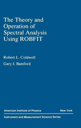 The Theory and Operation of Spectral Analysis: Using ROBFIT (Hardback)