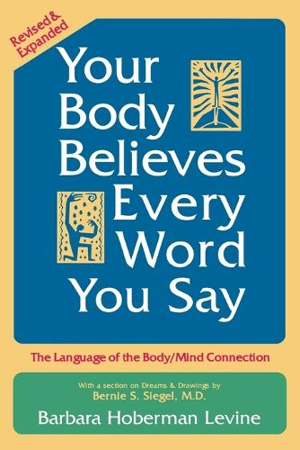 Your Body Believes Every Word You Say (Paperback)