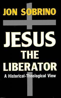 Jesus the Liberator: An Historical-Theological Reading of Jesus of Nazareth (Paperback)