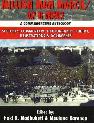 Million Man March/ Day of Absence: A Commemorative Anthology, Speeches, Commentary, Photography, Poetry, Illustrations, and Documents (Paperback)