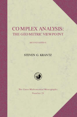 Complex Analysis: The Geometric Viewpoint - Carus Mathematical Monographs 23 (Hardback)