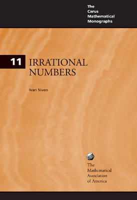 Irrational Numbers - Carus Mathematical Monographs 11 (Paperback)