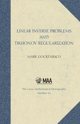 Linear Inverse Problems and Tikhonov Regularization - Carus Mathematical Monographs 32 (Hardback)