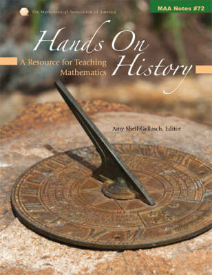 Hands on History: A Resource for Teaching Mathematics - Mathematical Association of America Notes 72 (Paperback)