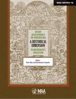 Recent Developments on Introducing a Historical Dimension in Mathematics Education - Anneli Lax New Mathematical Library (Paperback)