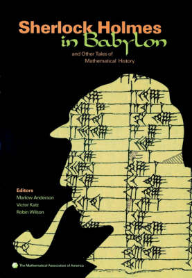 Sherlock Holmes in Babylon: And Other Tales of Mathematical History - Spectrum (Hardback)