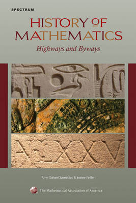 History of Mathematics: Highways and Byways - Spectrum (Hardback)