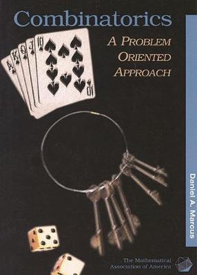 Combinatorics: A Problem Oriented Approach - Mathematical Association of America Textbooks (Paperback)
