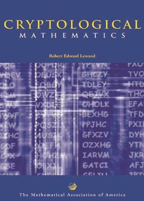 Mathematical Association of America Textbooks: Cryptological Mathematics (Paperback)