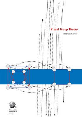 Visual Group Theory - MAA Problem Book Series (Hardback)