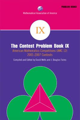 The Contest Problem Book IX: American Mathematics Competitions (AMC 12) 2001-2007 Contests - MAA Problem Book Series (Paperback)