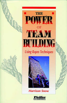 The Power of Team Building: Using Rope Techniques (Hardback)