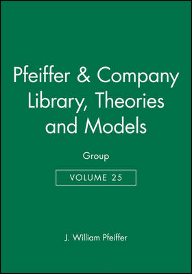 The Pfeiffer & Company Library of Theories and Models: Group v. 25