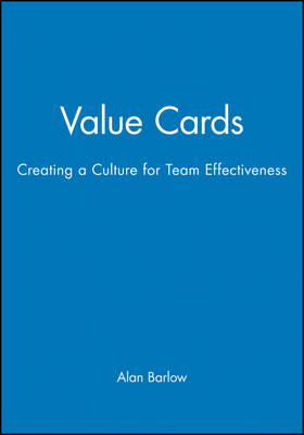 Value Cards: Creating a Culture for Team Effectiveness