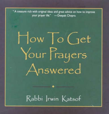 How to Get Your Prayers Answered (Hardback)