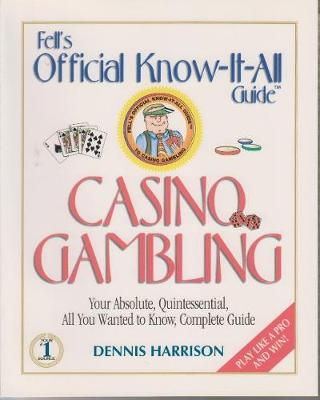 Fell's Casino Gambling: A Fell's Official Know-it-All Guide (Paperback)