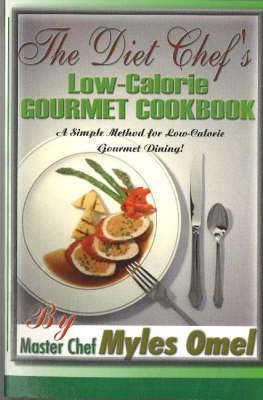 The Diet Chef's Low Calorie Gourmet Cookbook (Paperback)