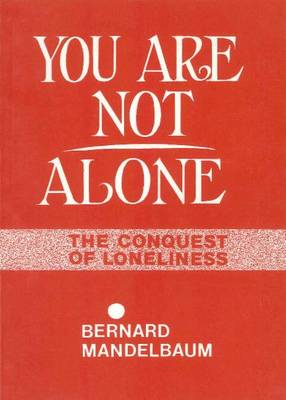 You Are Not Alone: The Conquest of Loneliness (Paperback)