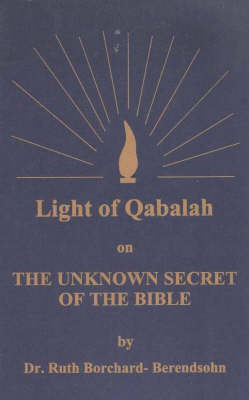 Light of Qabalah on the Unknown Secret of the Bible (Paperback)