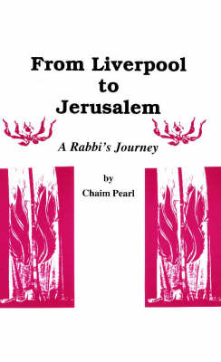 From Liverpool to Jerusalem: A Rabbi's Journey (Paperback)