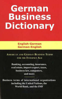 German Business Dictionary: American & German Business Terms for the Internet Age (Paperback)