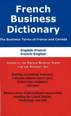 French Business Dictionary: American & French Business Terms for the Internet Age (Paperback)