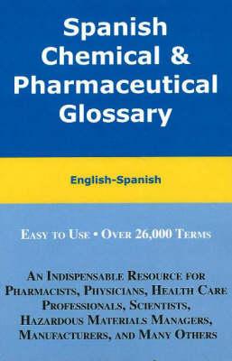 Spanish Chemical & Pharmaceutical Glossary: English-Spanish (Paperback)