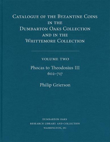 Catalogue of Byzantine Coins V 2 - Phocas to Theodosius III, 602-717 2V Set (Hardback)