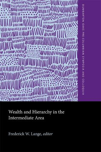 Wealth and Hierarchy in the Intermediate Area (Hardback)